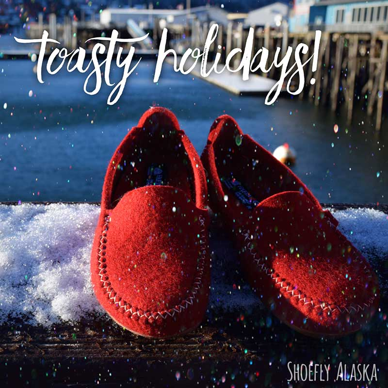 A Toasty Warm Holiday to You from Shoefly Alaska!