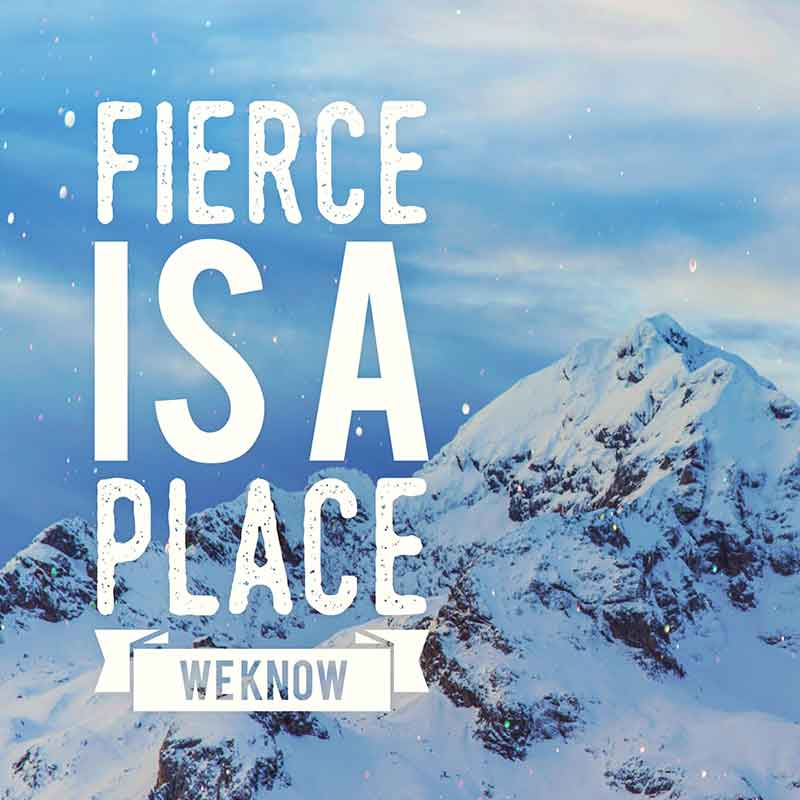 Fierce is a place we know.